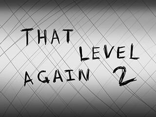 That Level Again 2 скриншот 3