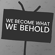 We Become What We Behold иконка