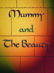��������� � ����� (Mummy and the Beauty)